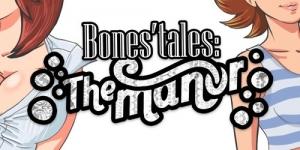 Bones' Tales The Manor