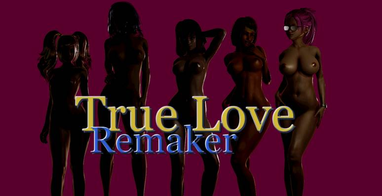 True Love Remaker