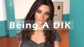 Being A DIK