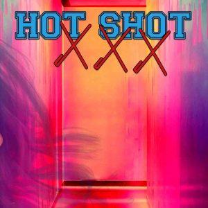Hot Shot XXX