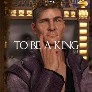 To Be A King