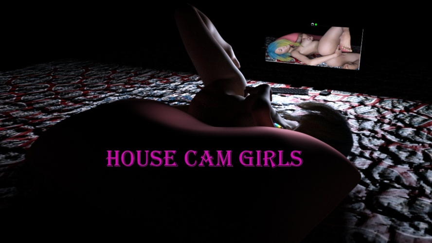 House CAM Girls - 3D Adult Games