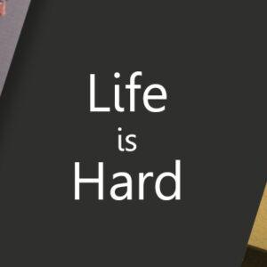 A vida é difícil