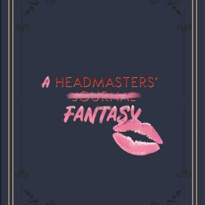 A Headmasters' Fantasy