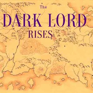 The Dark Lord Rises