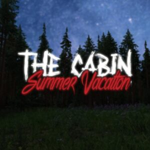 The Cabin - Summer Vacation